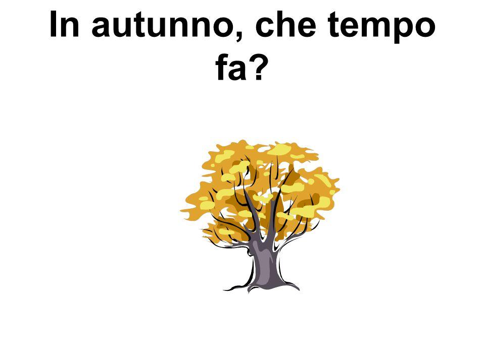 In autunno, che tempo fa