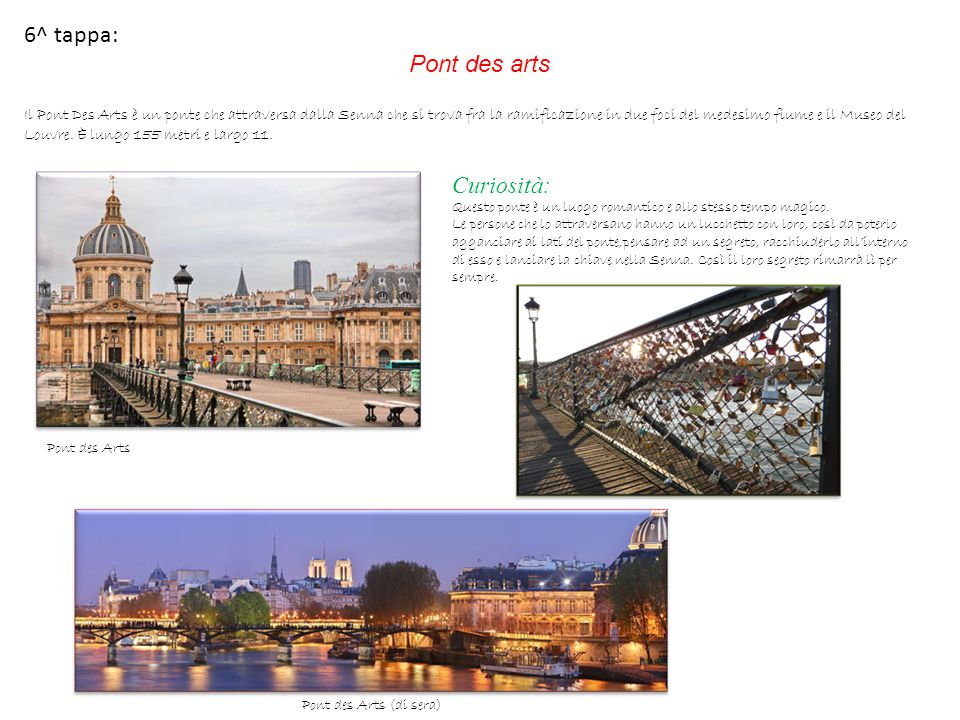 6^ tappa: Pont des arts Curiosità: