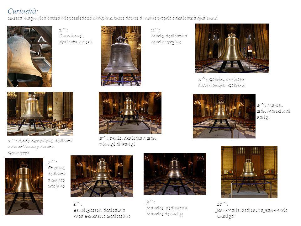 Curiosità: Questa magnifica cattedrale possiede 10 campane, tutte dotate di nome proprio e dedicate a qualcuno: