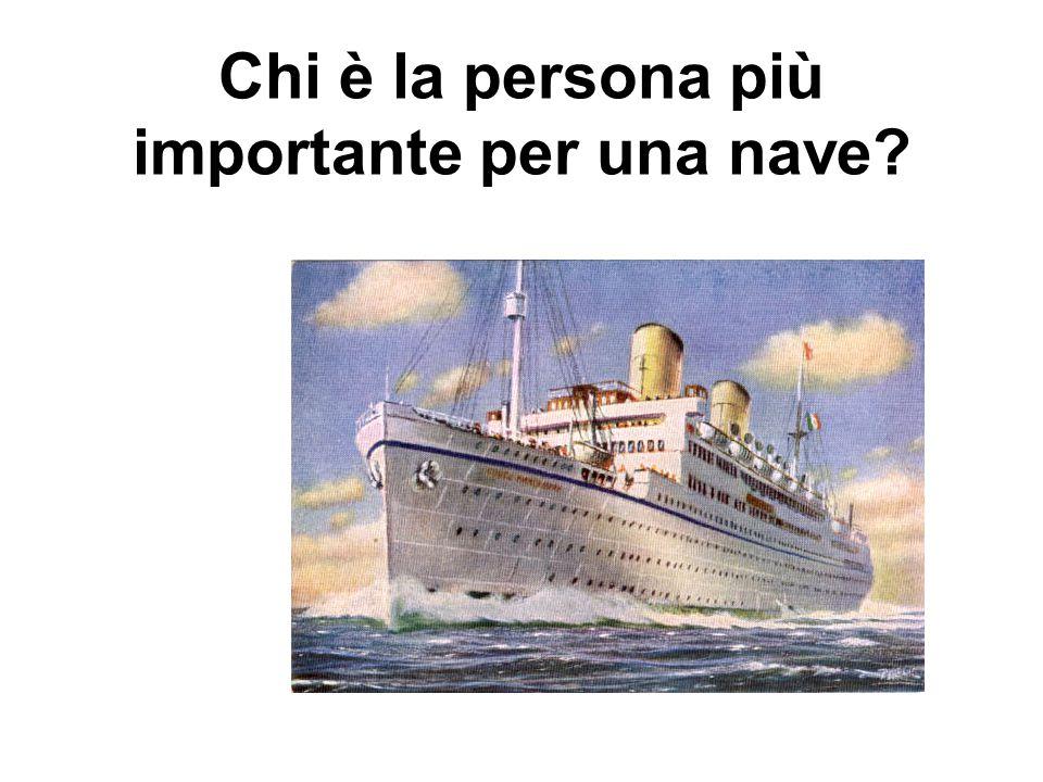 Chi è la persona più importante per una nave