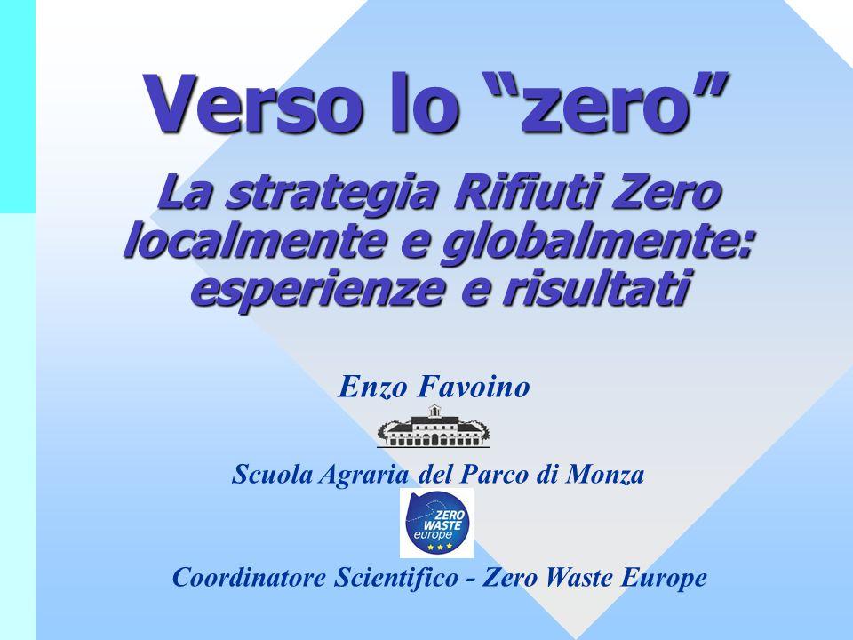 Verso lo zero La strategia Rifiuti Zero localmente e globalmente: esperienze e risultati