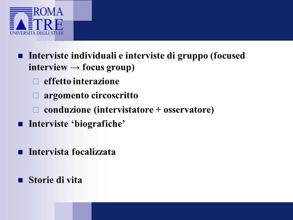 Interviste individuali e interviste di gruppo (focused interview → focus group)