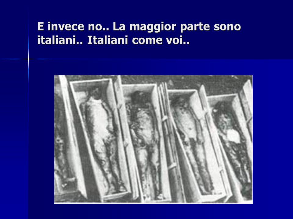 E invece no.. La maggior parte sono italiani.. Italiani come voi..