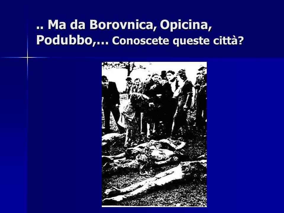 .. Ma da Borovnica, Opicina, Podubbo,… Conoscete queste città