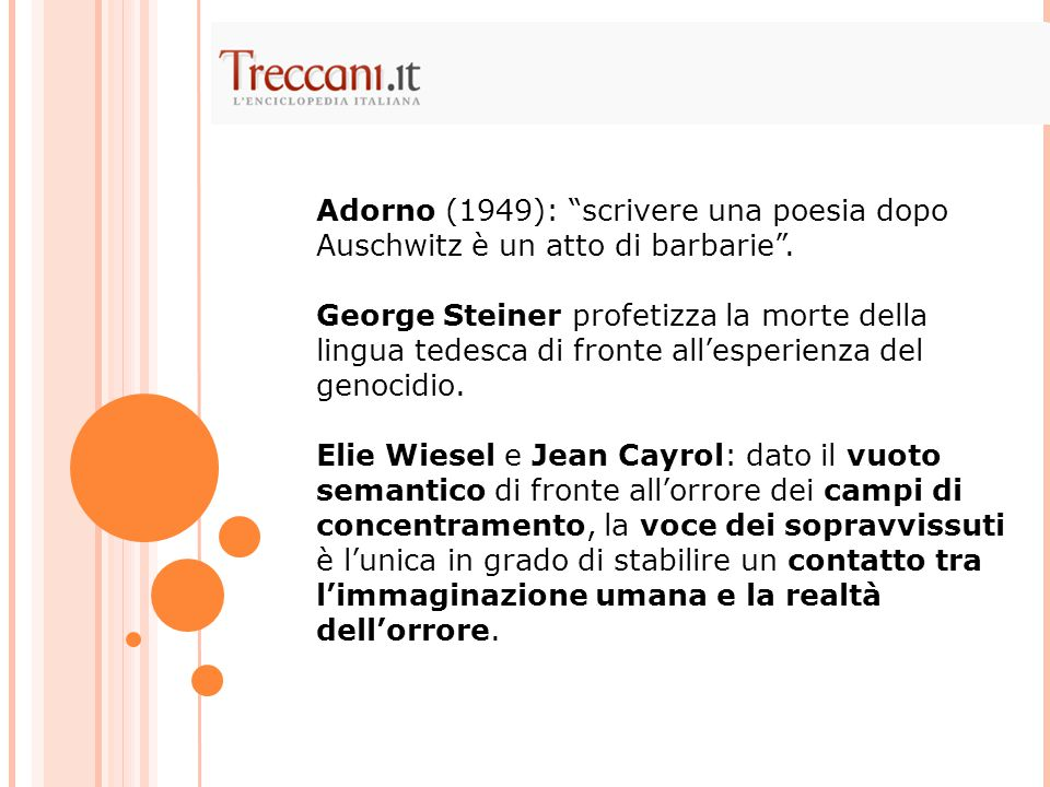 Adorno (1949): scrivere una poesia dopo Auschwitz è un atto di barbarie .