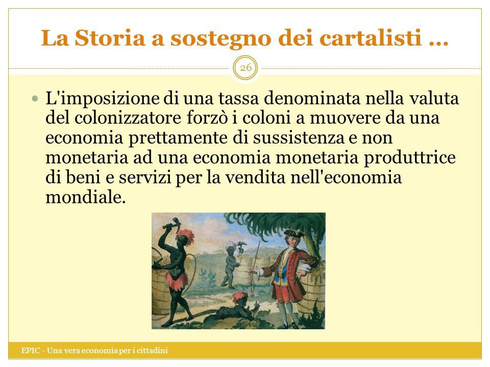 La Storia a sostegno dei cartalisti …