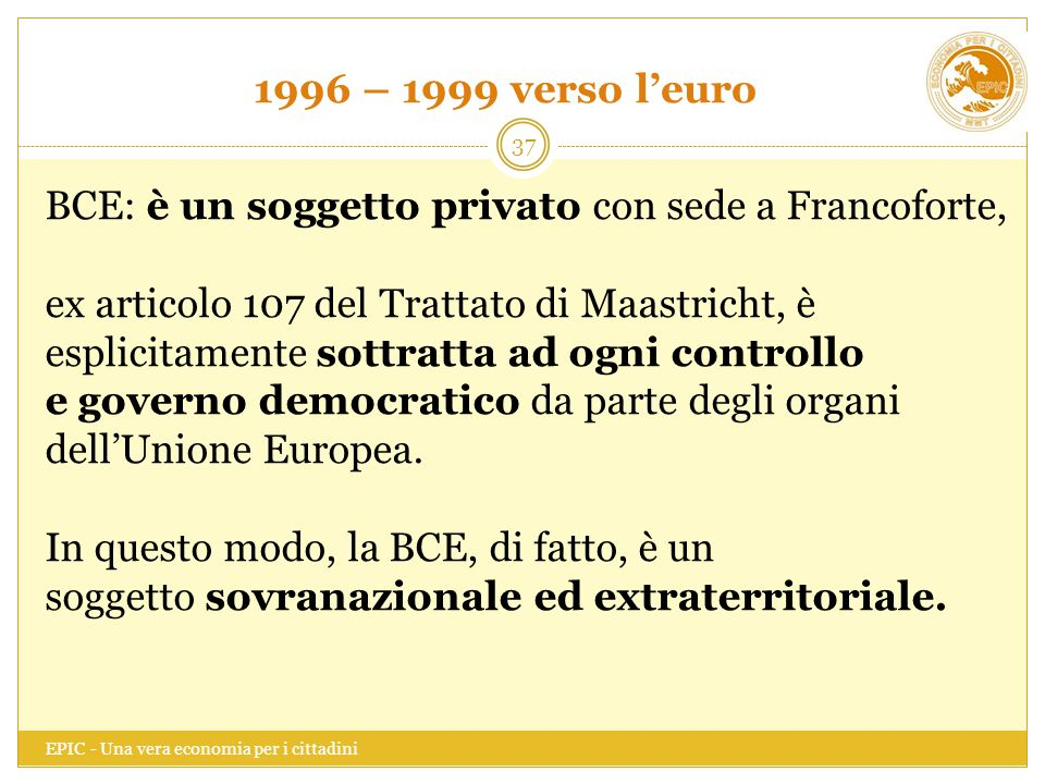 BCE: è un soggetto privato con sede a Francoforte,