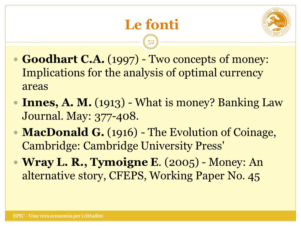 Le fonti Goodhart C.A. (1997) - Two concepts of money: Implications for the analysis of optimal currency areas.