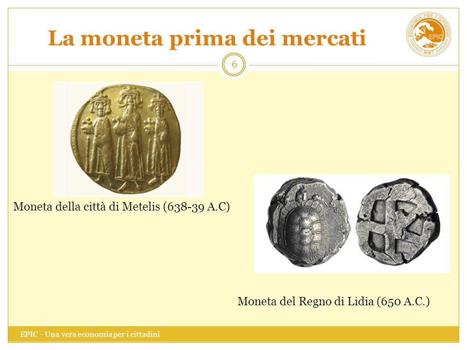 La moneta prima dei mercati
