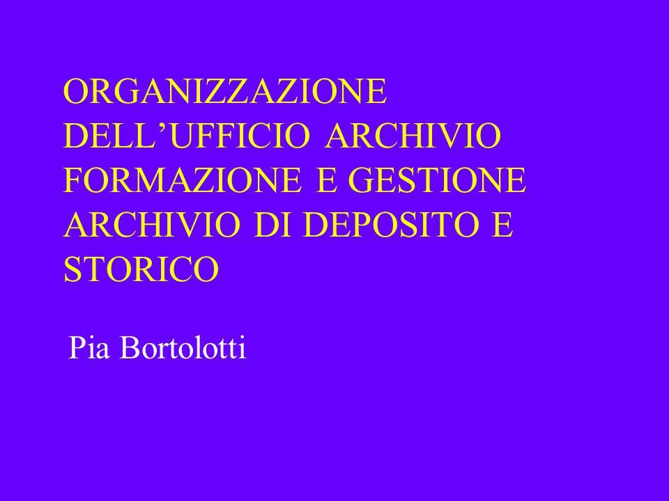 ORGANIZZAZIONE DELL'UFFICIO ARCHIVIO FORMAZIONE E GESTIONE ARCHIVIO DI DEPOSITO E STORICO
