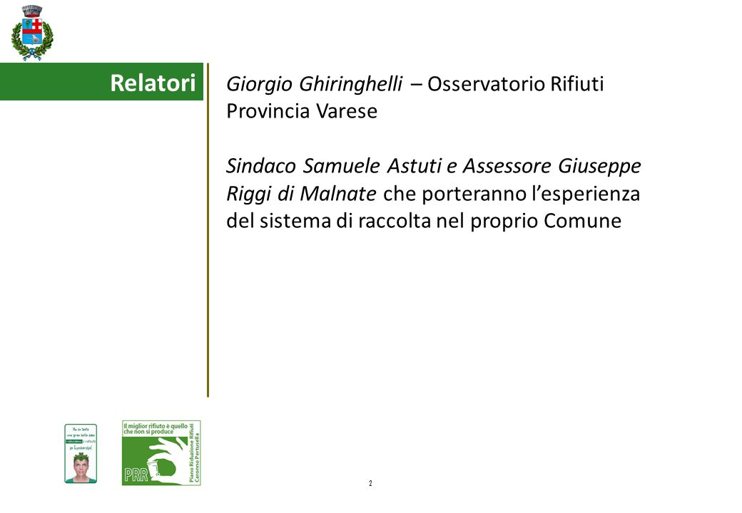 Relatori Giorgio Ghiringhelli – Osservatorio Rifiuti Provincia Varese