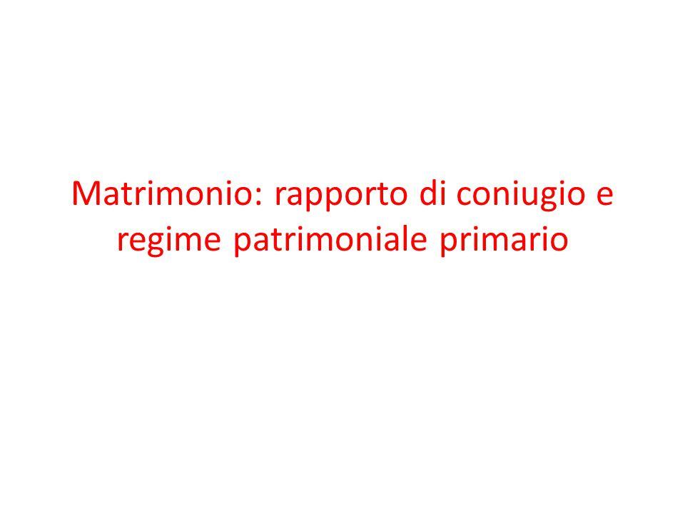 Matrimonio: rapporto di coniugio e regime patrimoniale primario