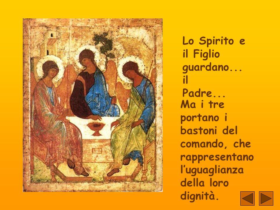 Lo Spirito e il Figlio guardano...