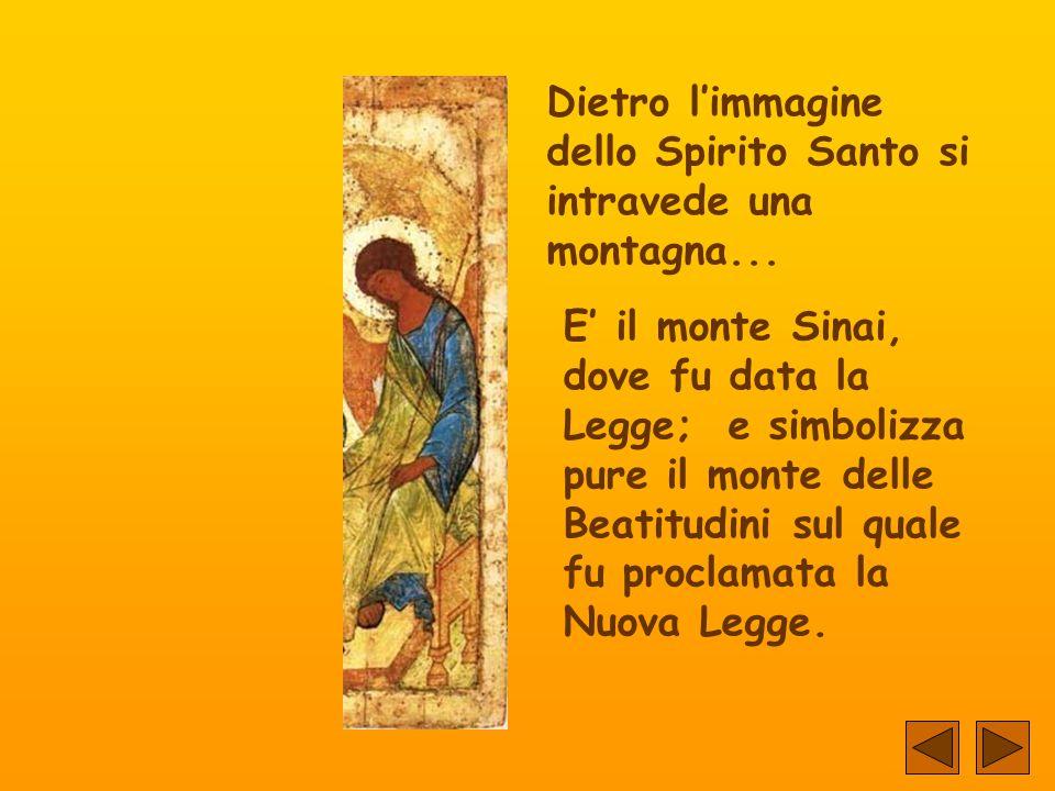 Dietro l'immagine dello Spirito Santo si intravede una montagna...