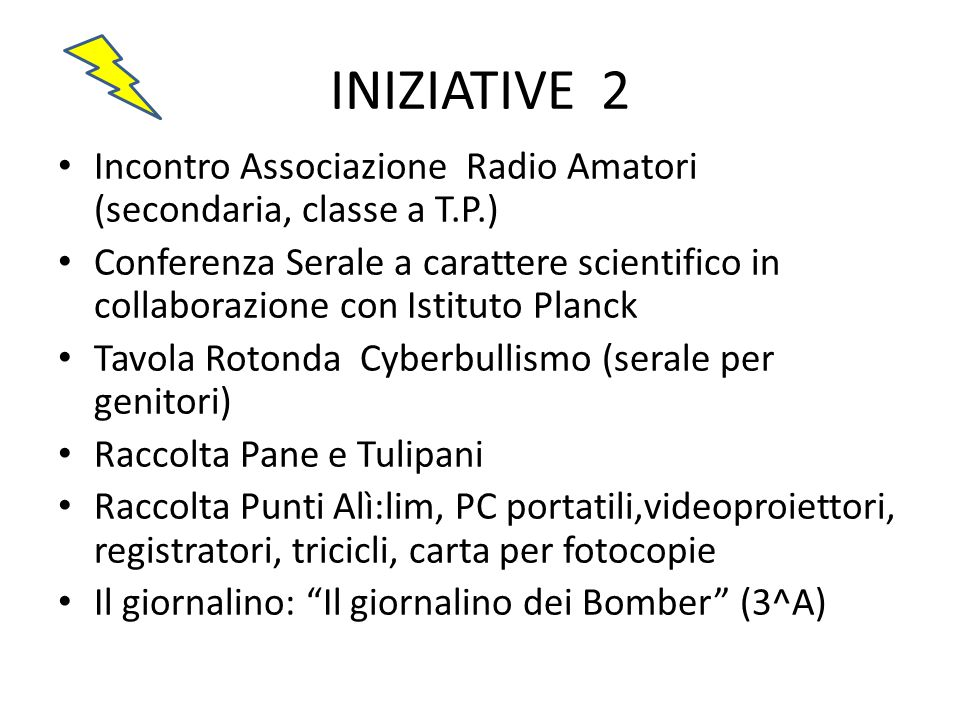 INIZIATIVE 2 Incontro Associazione Radio Amatori (secondaria, classe a T.P.)