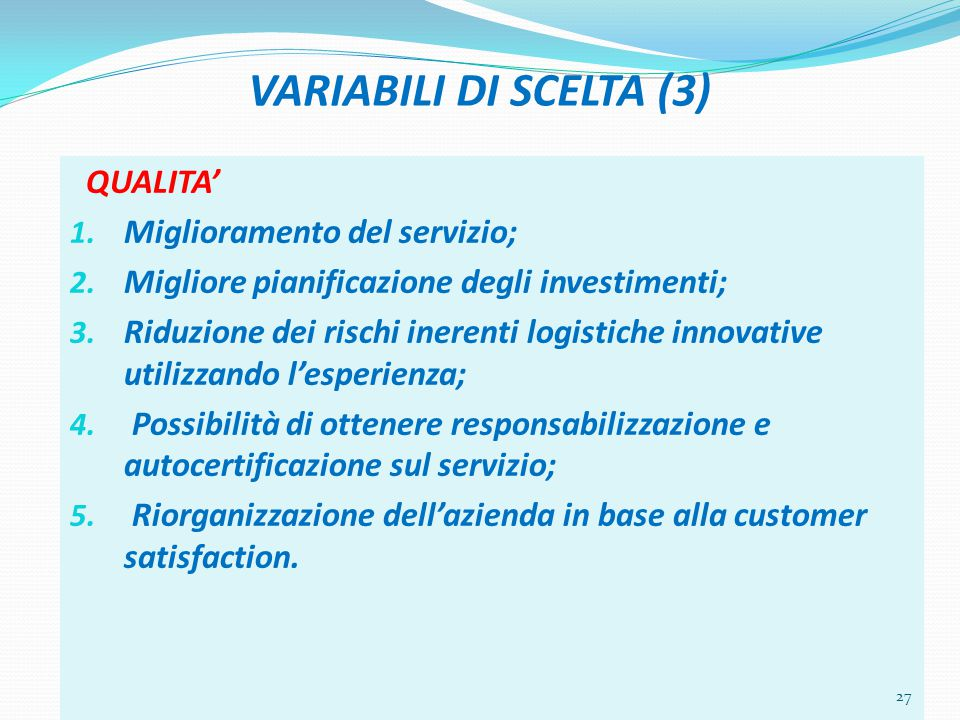 VARIABILI DI SCELTA (3) QUALITA' Miglioramento del servizio;