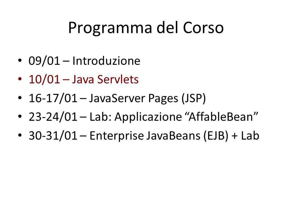 Programma del Corso 09/01 – Introduzione 10/01 – Java Servlets