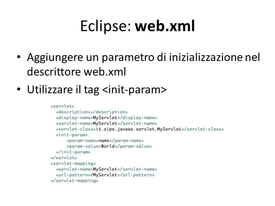 Eclipse: web.xml Aggiungere un parametro di inizializzazione nel descrittore web.xml.