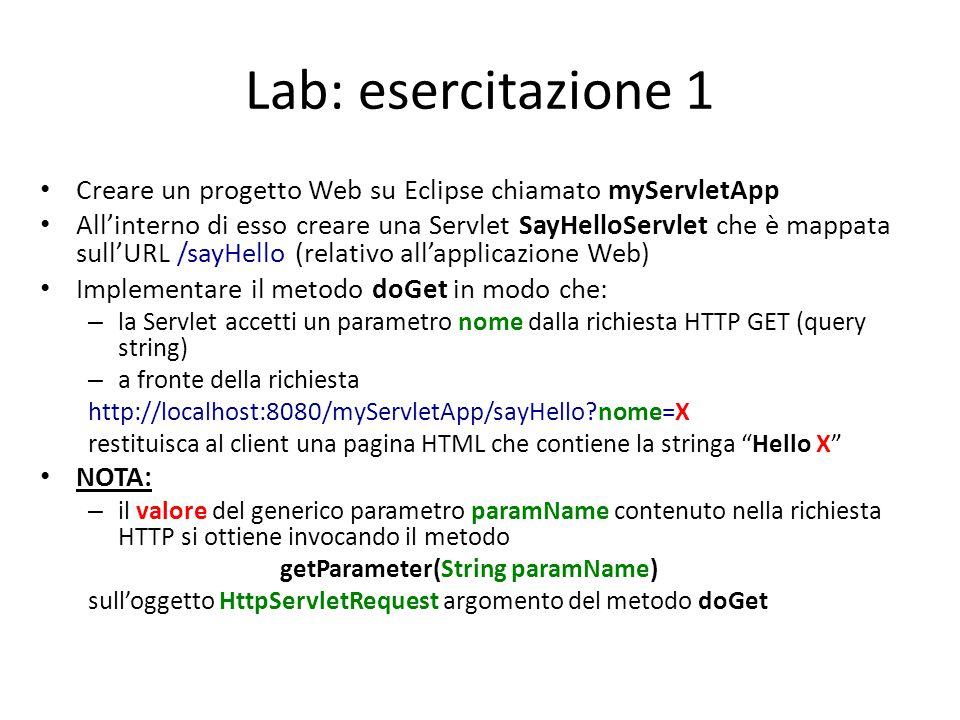 Lab: esercitazione 1 Creare un progetto Web su Eclipse chiamato myServletApp.