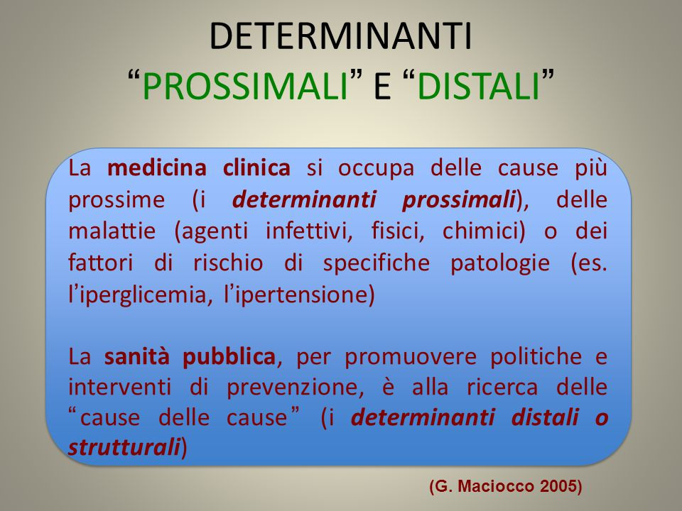 DETERMINANTI PROSSIMALI E DISTALI