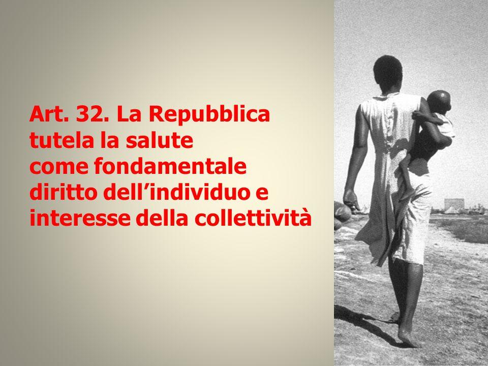 Art. 32. La Repubblica tutela la salute. come fondamentale.