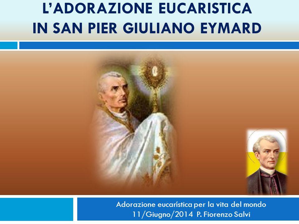L'adorazione eucaristica in san Pier Giuliano Eymard