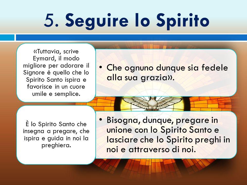 5. Seguire lo Spirito