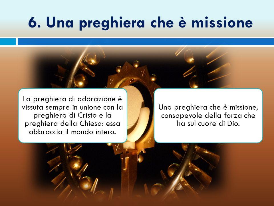 6. Una preghiera che è missione