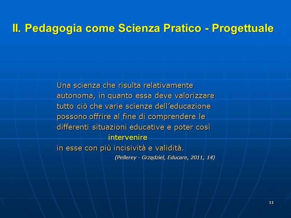 II. Pedagogia come Scienza Pratico - Progettuale