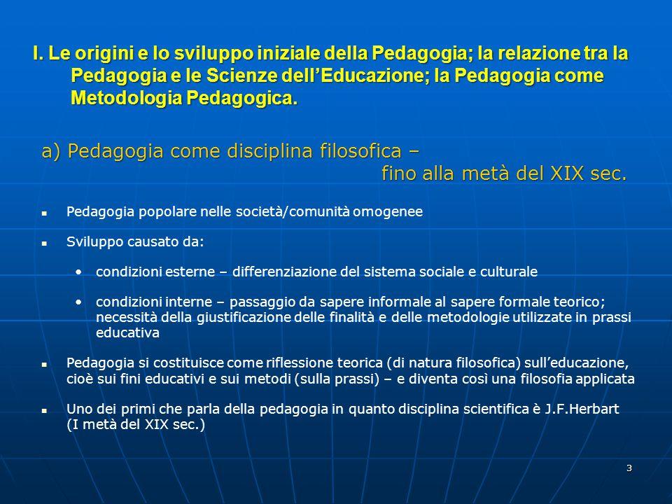 a) Pedagogia come disciplina filosofica – fino alla metà del XIX sec.