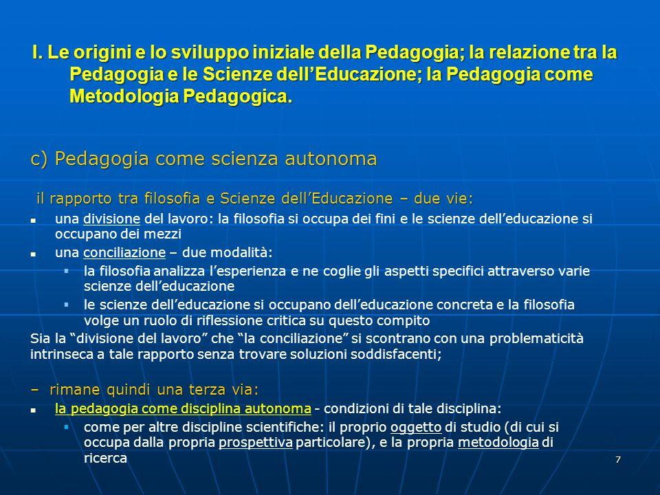 c) Pedagogia come scienza autonoma