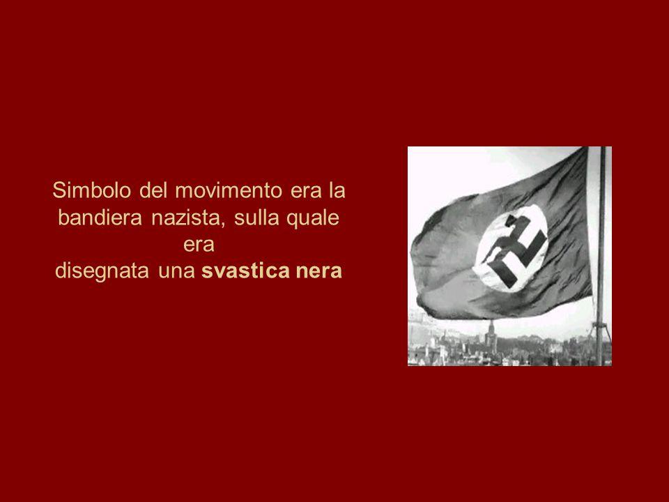 Simbolo del movimento era la bandiera nazista, sulla quale era