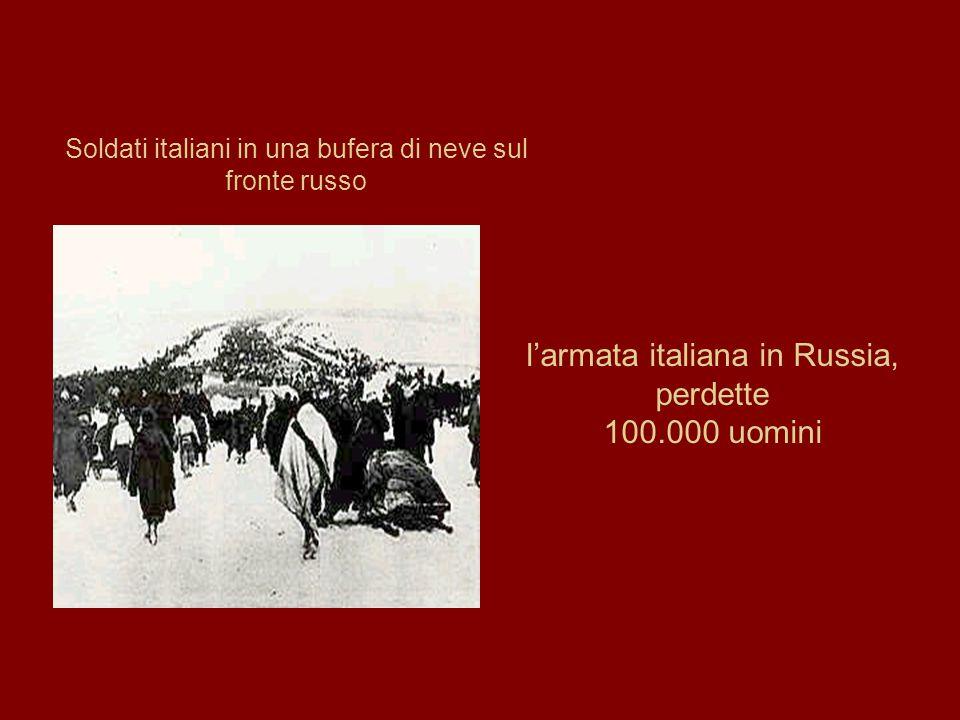 l'armata italiana in Russia, perdette 100.000 uomini