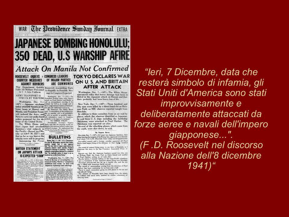 (F .D. Roosevelt nel discorso alla Nazione dell 8 dicembre 1941)