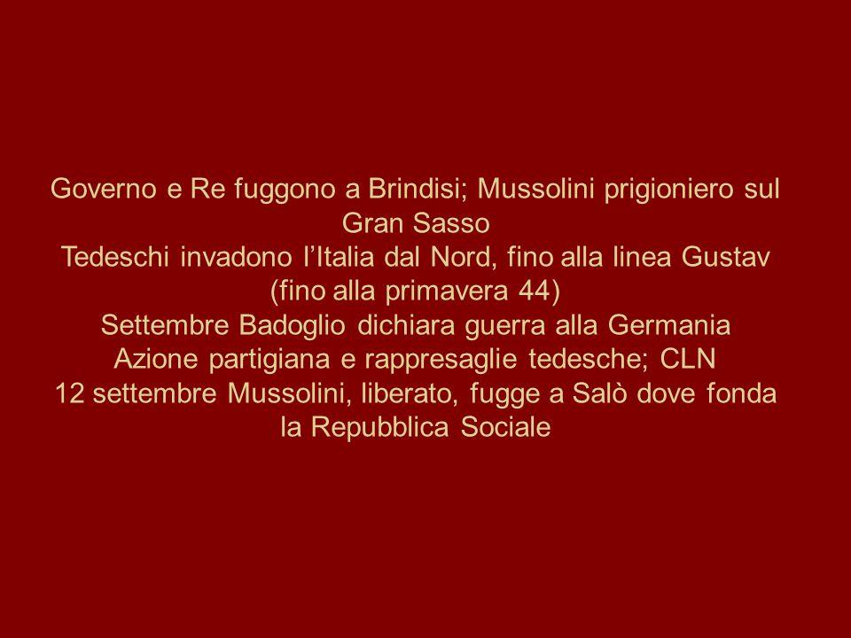Governo e Re fuggono a Brindisi; Mussolini prigioniero sul Gran Sasso