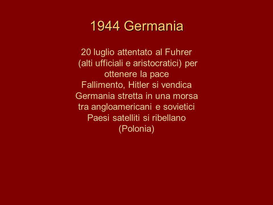 1944 Germania 20 luglio attentato al Fuhrer