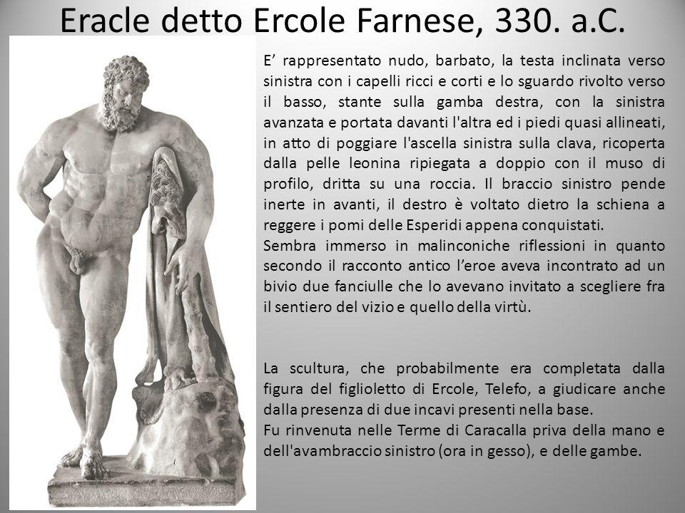 Eracle detto Ercole Farnese, 330. a.C.