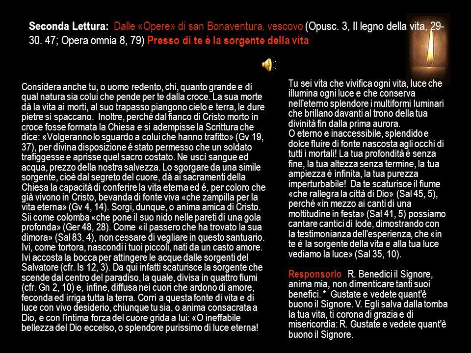 Seconda Lettura: Dalle «Opere» di san Bonaventura, vescovo (Opusc