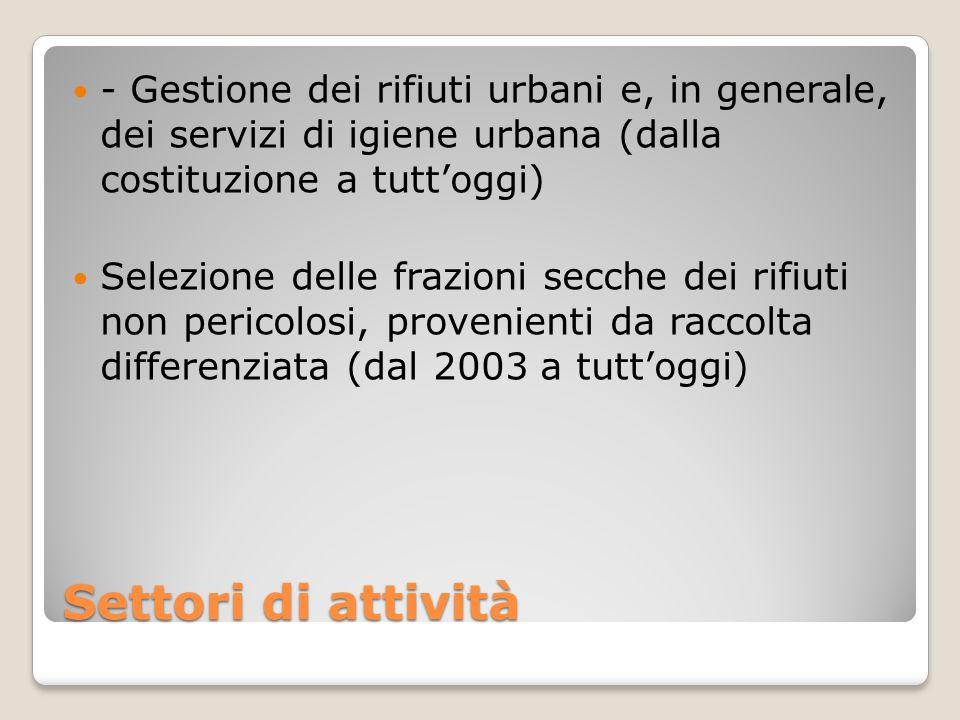 - Gestione dei rifiuti urbani e, in generale, dei servizi di igiene urbana (dalla costituzione a tutt'oggi)