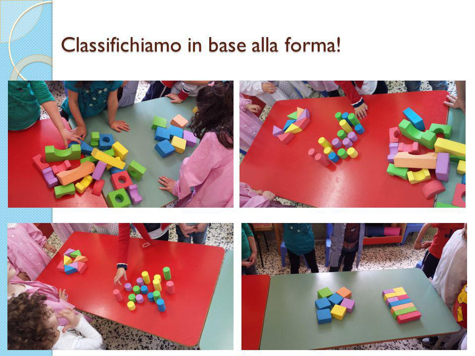 Classifichiamo in base alla forma!