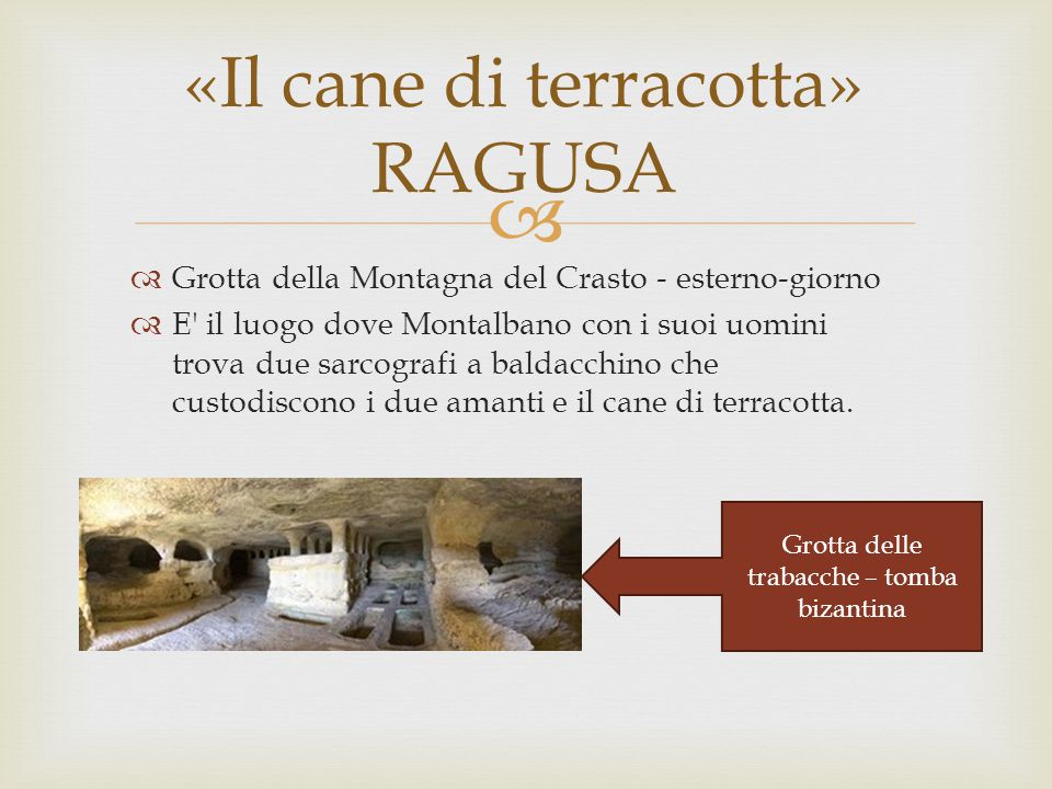 «Il cane di terracotta» RAGUSA