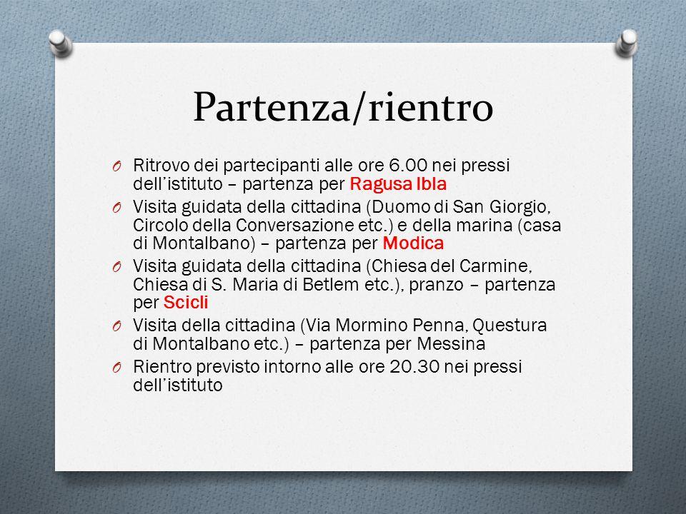 Partenza/rientro Ritrovo dei partecipanti alle ore 6.00 nei pressi dell'istituto – partenza per Ragusa Ibla.