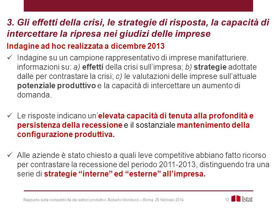 3. Gli effetti della crisi, le strategie di risposta, la capacità di intercettare la ripresa nei giudizi delle imprese