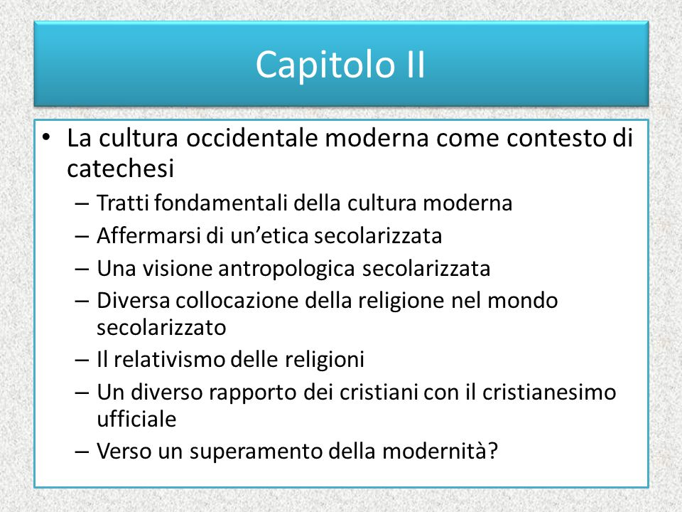 Capitolo II La cultura occidentale moderna come contesto di catechesi