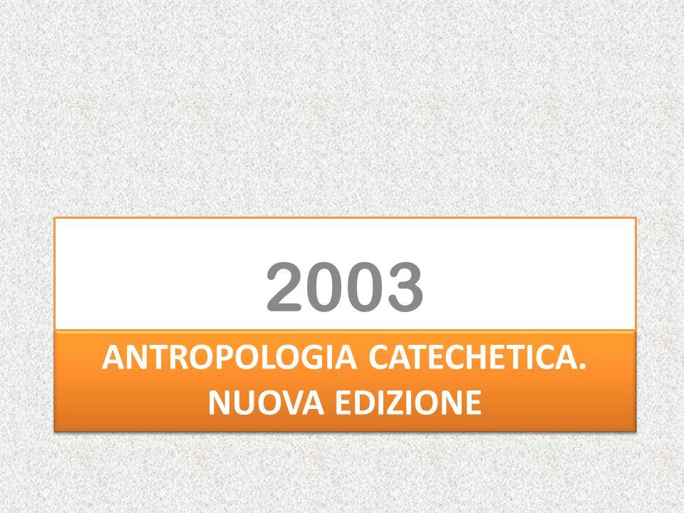 ANTROPOLOGIA CATECHETICA. Nuova edizione