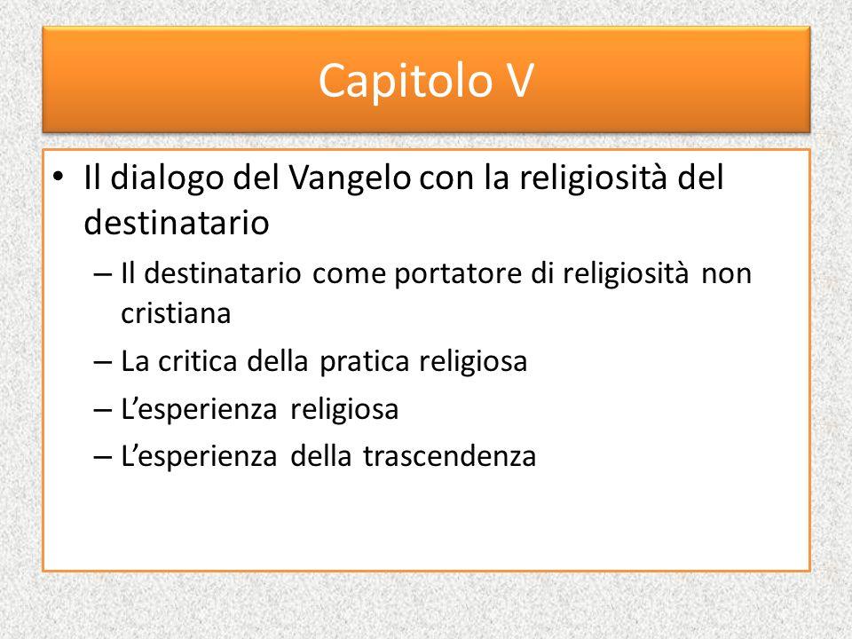 Capitolo V Il dialogo del Vangelo con la religiosità del destinatario