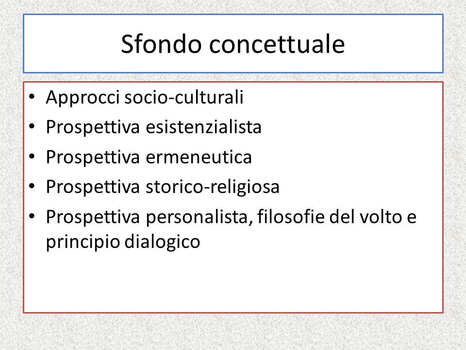 Sfondo concettuale Approcci socio-culturali