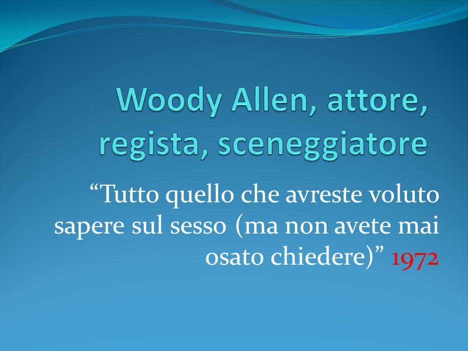 Woody Allen, attore, regista, sceneggiatore