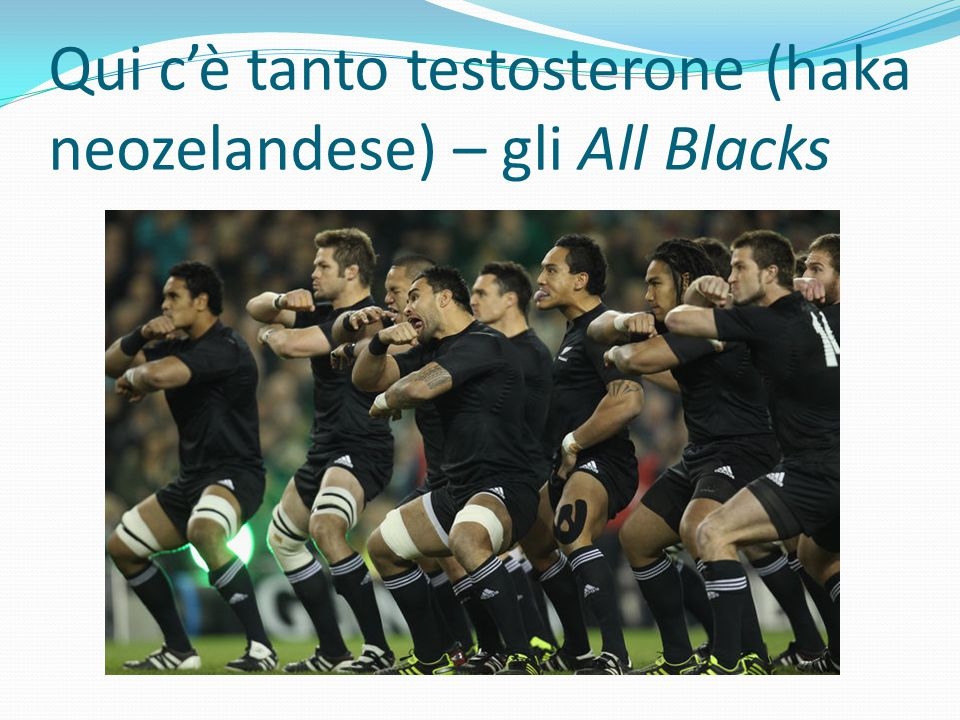 Qui c'è tanto testosterone (haka neozelandese) – gli All Blacks