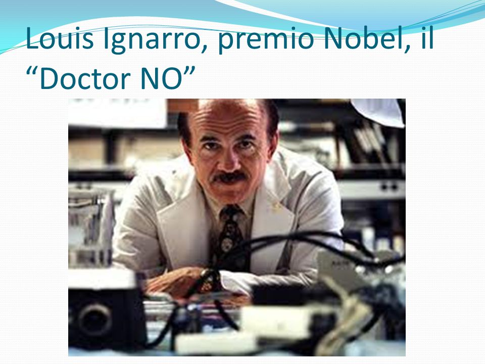 Louis Ignarro, premio Nobel, il Doctor NO